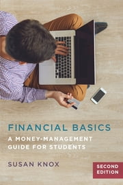 Financial Basics - A Money-Management Guide for Students, 2nd Edition ebook by SUSAN KNOX