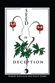Seed of Deception ebook by Robert Johnson and Ellen Lemke