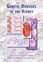 Genetic Diseases of the Kidney ebook by Richard P. Lifton,Stefan Somlo,Gerhard H. Giebisch,Donald W. Seldin