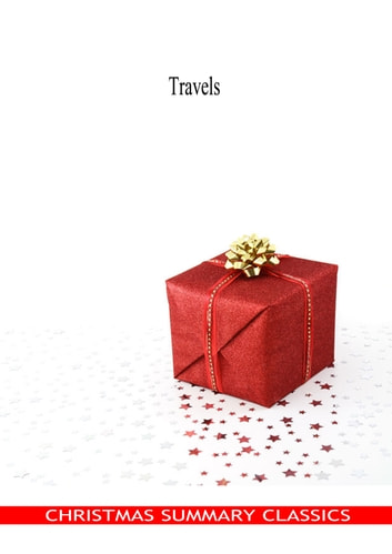 Travels [Christmas Summary Classics] ebook by Marco Polo