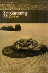Zen Gardening ebook by A. K. Davidson