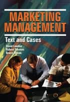 Marketing Management - Text and Cases ebook by Robert E Stevens, David L Loudon, Bruce Wrenn