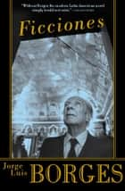 Ficciones ebook by Jorge Luis Borges,Anthony Kerrigan,Anthony Bonner