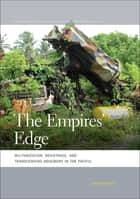The Empires' Edge - Militarization, Resistance, and Transcending Hegemony in the Pacific ebook by Sasha Davis