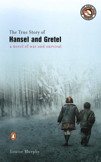 The True Story of Hansel and Gretel ebook by Louise Murphy