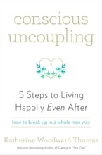 Conscious Uncoupling, 5 Steps to Living Happily Even After