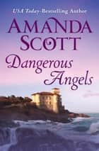 Dangerous Angels ebook by Amanda Scott