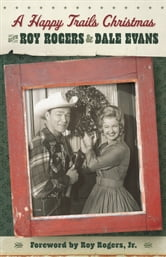 A Happy Trails Christmas ebook by Roy Rogers,Dale Evans