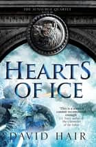 Hearts of Ice - The Sunsurge Quartet Book 3 ebook by David Hair