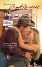 Her Surprise Hero ebook by Abby Gaines