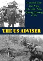 The US Adviser ebook by General Cao Van Vien, Lt. Gen. Ngo Quang Truong