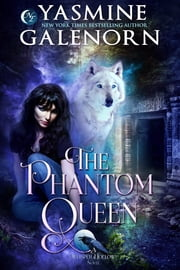 The Phantom Queen ebook by Yasmine Galenorn