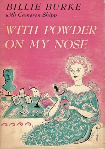 With Powder on My Nose ebook by Billie Burke,Cameron Shipp