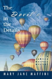 The Devil's in the Details - A Camilla MacPhee Mystery ebook by Mary Jane Maffini