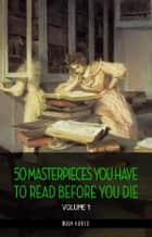 50 Masterpieces you have to read before you die vol: 1 [newly updated] (Book House Publishing) ebook by
