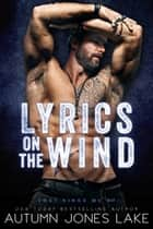 Lyrics on the Wind ebook by Autumn Jones Lake