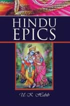Hindu Epics ebook by U.K. Habib