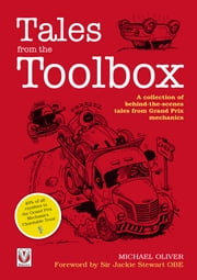 Tales from the toolbox - A collection of behind-the-scenes tales from Grand Prix mechanics ebook by Michael Oliver