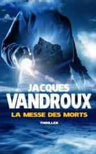 La Messe des morts - Bonus : Campus Spiritus eBook by Jacques Vandroux