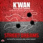 Street Dreams audiobook by K'wan, Buck 50 Productions
