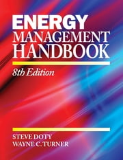 Energy Management Handbook: 8th Edition Volume I ebook by Wayne C. Turner,Steve Doty
