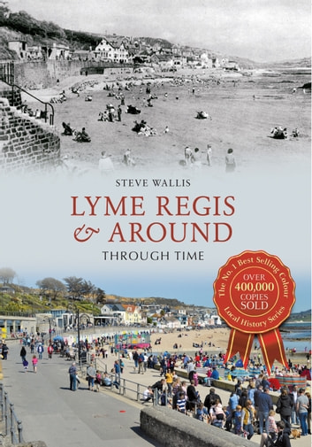 Lyme Regis Through Time ebook by Steve Wallis