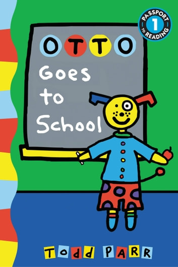Otto Goes to School ebook by Todd Parr