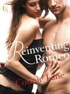 Reinventing Romeo - A Loveswept Classic Romance ebook by Connie Lane