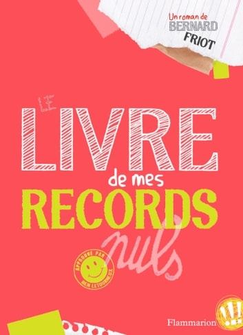 Le Livre de mes records nuls ebook by Bernard Friot