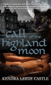 Call of the Highland Moon ebook by Kendra Leigh Castle