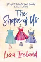 The Shape of Us ebook by Lisa Ireland
