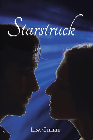Starstruck eBook by Lisa Cherie