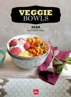 Veggie bowls ebook by Clea