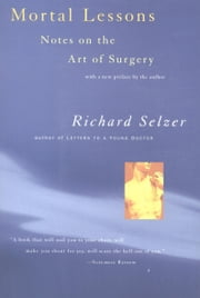 Mortal Lessons - Notes on the Art of Surgery ebook by Richard Selzer