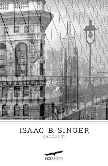 Racconti ebook by Isaac Bashevis Singer