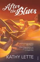 After the Blues - What Debbie Did Next ebook by Kathy Lette