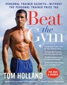Beat the Gym ebook by Tom Holland,Megan McMorris