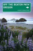 Oregon Off the Beaten Path® ebook by Myrna Oakley