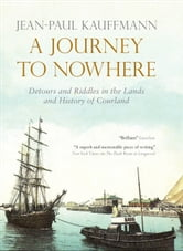 A Journey to Nowhere ebook by Jean-Paul Kauffmann