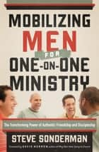 Mobilizing Men for One-on-One Ministry ebook by Steve Sonderman
