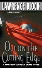Out on the Cutting Edge ebook by Lawrence Block