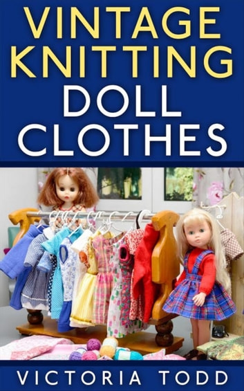 Vintage Knitting Doll Clothes Ebook By Victoria Todd 9783739604947