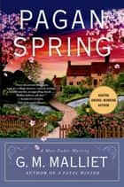 Pagan Spring ebook by G. M. Malliet