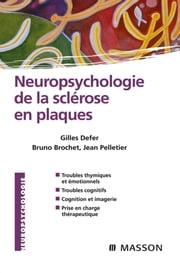 Neuropsychologie de la sclérose en plaques ebook by Bruno Brochet,Gilles Defer,Jean Pelletier