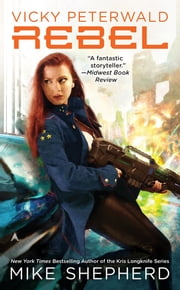 Vicky Peterwald: Rebel ebook by Mike Shepherd