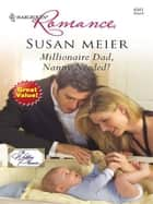 Millionaire Dad, Nanny Needed! ebook by Susan Meier
