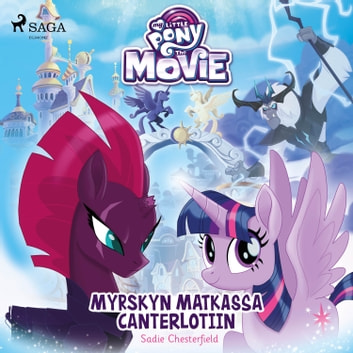 My Little Pony - Myrskyn matkassa Canterlotiin audiobook by Sadie Chesterfield