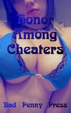 Honor Among Cheaters ebook by Bad Penny Press