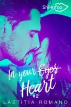 In Your Heart - In Your Eyes Tome 2 ebook by