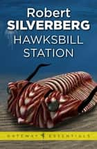 Hawksbill Station ebook by